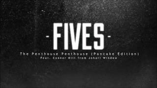 Fives: Feat. Connor Hill from Johari Window - The Penthouse Penthouse (Pancake Edition)