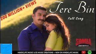Tere Bin (Full Song) - SIMMBA | Ranveer & Sara | Rahat Fateh Ali Khan, Asees Kaur & Tanishk Bagchi