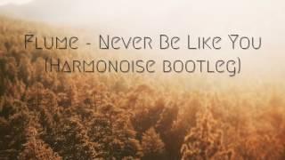 Flume - Never Be Like You (Harmonoise Bootleg)