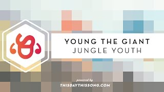 Young the Giant - Jungle Youth