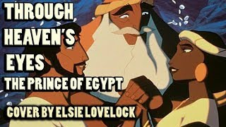 Through Heaven's Eyes - The Prince of Egypt - female cover by Elsie Lovelock
