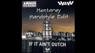 Armin van Buuren & W&W - If It Ain't Dutch (Mentarey Hardstyle Edit)