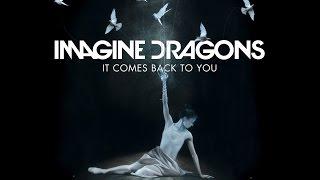 Imagine Dragons - It Comes Back To You (Lyrics)