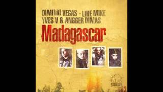 Dimitri Vegas, Like Mike, Yves V & Angger Dimas - Madagascar (PREVIEW)