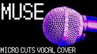 [MUSE] Micro Cuts Vocal Cover