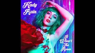 Kady Rain - It Wasn't the Roses (Audio)