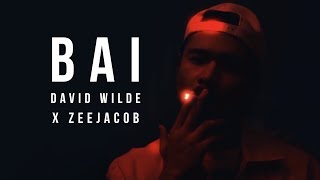 David Wilde x Zeejacob - Bai (Official Music Video)