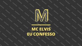 Mc Elvis - Eu confesso  (Tipografia para status)
