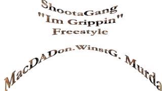 "ShootaGang - Mac Da Don, WinstG, Murda ""Im Grippin""  Im Different Freestyle"