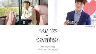 SEVENTEEN [세븐틴] - Say Yes (Color Coded Lyrics | Han/Rom/Eng)