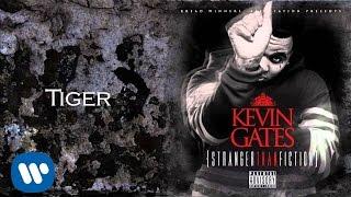 Kevin Gates - Tiger