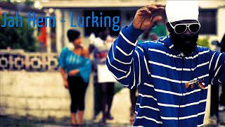 Jah Hem - Lurking (New Reggae) (Official Audio) (Cyclone Records) (August 2017)