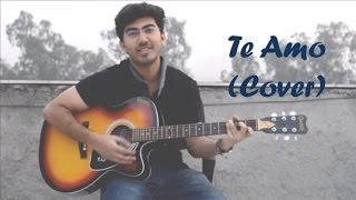 Te Amo Unplugged Cover || Soham Bhattacharya || ANSHUMAN PRODUCTIONS
