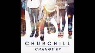 Churchill- Change (Sped up)