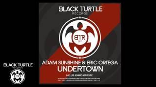 Adam Sunshine & Eric Ortega - Undertown (Original Mix) [BTR007]