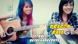 Dragon Ball GT - Sorriso Resplandecente /Cover Old Radio