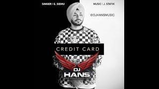 Credit Card   G Sidhu DJ Hans Bhangra Mix- (Follow Instagram:DjHansMusic)