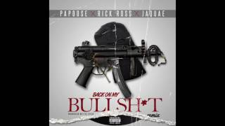 "Papoose ""Back On My Bullsh*t"" Feat. Rick Ross & Jaquae (Majur Musik Exclusive - Official Audio)"