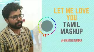 Let Me Love You (DJ Snake song) - Tamil Mashup | by Swathi Kumar