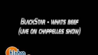 BlackStar - whats beef (live on chappelle show)