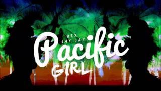 REX X JAYJAY - Pacific Girl