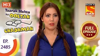 Taarak Mehta Ka Ooltah Chashmah - Ep 2485 - Full Episode - 8th June, 2018 width=