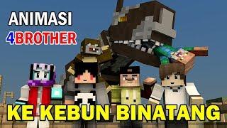 KETIKA 4BROTHER KE KEBUN BINATANG | ANIMASI MINECRAFT 4BROTHER INDONESIA