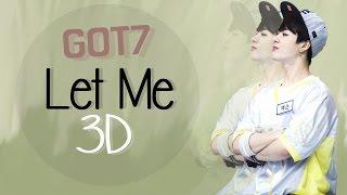 GOT7 - LET ME 3D Version (Headphone Needed)
