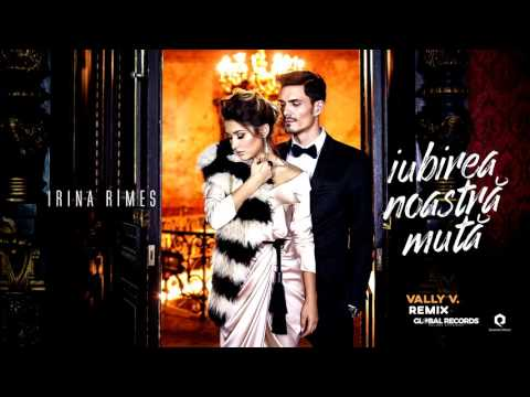 Irina Rimes - Iubirea Noastra Muta | Vally V Remix