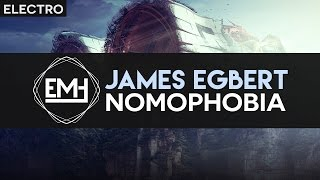 James Egbert - Nomophobia