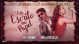 Ticy Vianna feat Malla 100 Alça - Está Escrito No Papel