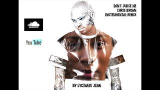Don't Judge Me (Chris Brown) Instrumental Remix By Lycinaïs Jean (no master)