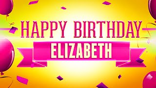 Happy Birthday Elizabeth