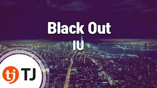 [TJ노래방] Black Out - 아이유(IU) / TJ Karaoke