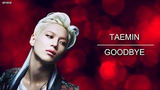 Taemin - Goodbye Lyrics (Korean ver.) {han rom eng}