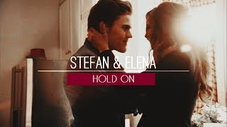 ► Stefan & Elena | Hold on