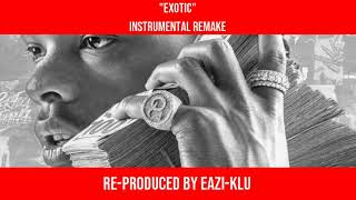 Lil Baby - Exotic [Instrumental Remake] (Reproduced by Eazi-Klu) *BEST REMAKE*