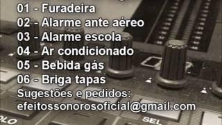 Furadeira Alarme Ante Aéreo Ar  Condicionado Bebida Gás Briga Tapas Efeitos Sonoros Oficial