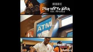 "Boobie - ""Play Wit' Yo Bitch"" feat. Papichulo"
