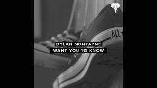 Dylan Montayne - Want You To Know [Audio]