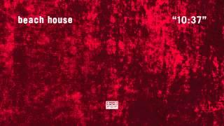 Beach House - 10:37
