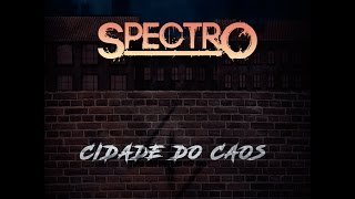 Spectro - Cidade do Caos (Single 2017)