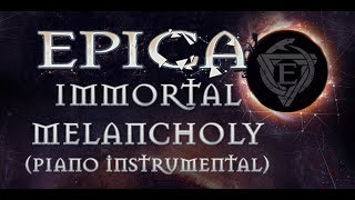 EPICA - Immortal Melancholy (Piano Instrumental)