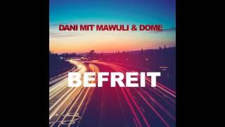 Dani Vida mit Mawuli & Dome - Befreit (HQ AUDIO)