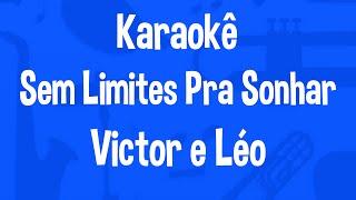 Karaokê Sem Limites Pra Sonhar - Victor e Léo
