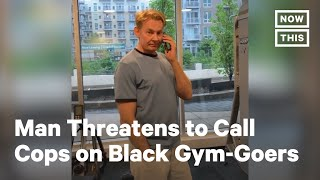Man Threatens to Call Cops on Black Gym-Goers in Minneapolis | NowThis