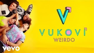 VUKOVI - Weirdo (Audio)