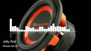Jelly Roll - Wheels Fall Off - Bass Boosted