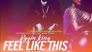 Rygin king - feel it in my BIG TOE (April 2018)