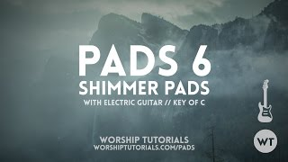 PADS 6: Shimmer Pads // Demo With Electric Guitar